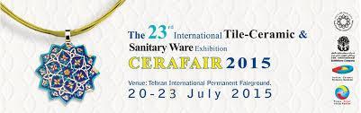 A 23 Tile & Ceramic Internacional Sanitário Exposição, 20-23 Julho de 2015, Teerã / Irã.