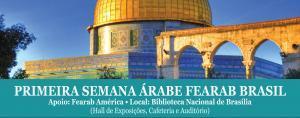 Primeira semana Árabe e Congresso Extraordinário Pan-Americano FEARAB em Brasília