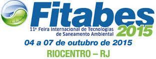 Fitabes-Feira Internacional de Tecnologias de Saneamento Ambiental, 4-7 de Outubro 2015,Rio de Janeiro,Brasil.